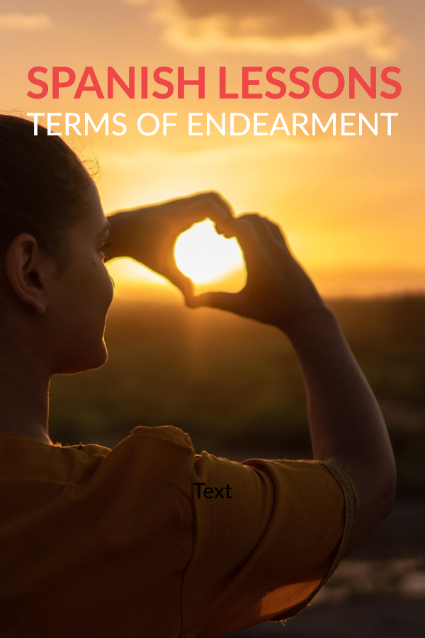 Terms Of Endearment Spanish How To Say