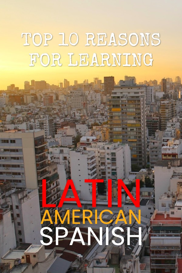 Benefits of Learning Latin American Spanish 2