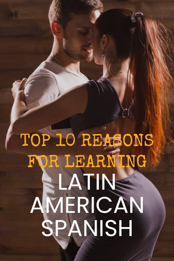 Reasons For Learning Latin American Spanish